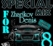 Cover SPECIAL MIX for Zharikov Denis 8 by DJ Kupidon