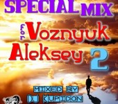 Обложка SPECIAL MIX for Voznyuk Aleksey 2 (2017) by DJ Kupidon
